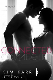 CONNECTED by Kim Karr (cover reveal on February 27th)